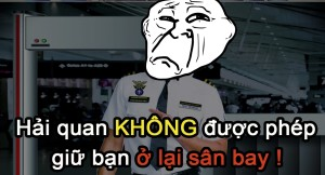Hải quan không được phép giữ bạn ở lại sân bay?