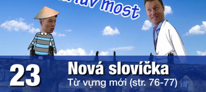 Giao tiếp bằng tiếng Séc (tập 23) Từ vựng mới.