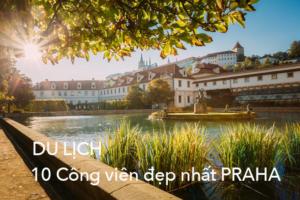 Top 10 công viên thoáng mát nhất Praha